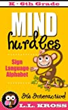 Mind Hurdles:  Sign Language Alphabet (Interactive Fun)