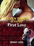 First Love (Seven Bands of Gold)