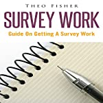 Survey Work: Guide on Getting a Survey Work | Theo Fisher
