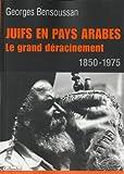 echange, troc Georges Bensoussan - Juifs en pays arabes : Le grand déracinement 1850-1975
