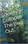 Society's Collapse:  The Bug Out. (Bo...