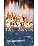 Border Crossing (0140270744) by Barker, Pat