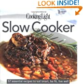 Cooking Light Cook's Essential Recipe Collection: Slow Cooker: 57 essential recipes to eat smart, be fit, live well (the Cooking Light.cook's ESSENTIAL RECIPE COLLECTION)