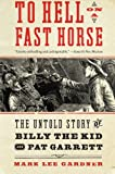 img - for To Hell on a Fast Horse: The Untold Story of Billy the Kid and Pat Garrett book / textbook / text book