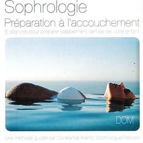 Sophrologie : Pr�paration � l'accouchement (5 s�ances pour pr�parer paisiblement l'arriv�e de votre enfant)