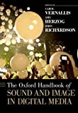 img - for The Oxford Handbook of Sound and Image in Digital Media (Oxford Handbooks) book / textbook / text book