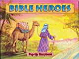 Bible Heroes (A Pop-Up Storybook)