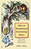 Rosemary Gray Alice in Wonderland Everlasting Diary (Collector's Library)