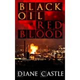 Black Oil, Red Blood ~ Diane Castle