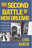 img - for The Second Battle of New Orleans: The Hundred-Year Struggle to Integrate the Schools book / textbook / text book