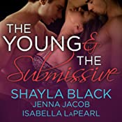 The Young and the Submissive: The Doms of Her Life, Book 2 | [Shayla Black, Jenna Jacob, Isabella LaPearl]