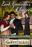 Lord Grenville's Choice (The... - G.G. Vandagriff