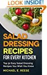 Salad Dressing Recipes for Every Kitc...