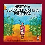 Historia verdadera de una princesa (Reloj de cuentos) (Spanish Edition)