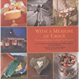 With a Measure of Grace: The Story and Recipes of a Small Town Restaurant ~ Lavinia Spalding