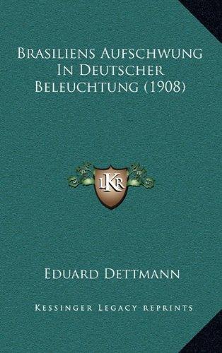 Brasiliens Aufschwung in Deutscher Beleuchtung (1908)