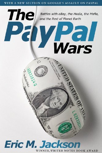 The PayPal Wars: Battles with eBay, the Media, the Mafia, and the Rest of Planet Earth: Eric M. Jackson: 9781936488599: Amazon.com: Books