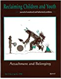 img - for Attachment and Belonging (Reclaiming Children and Youth, Volume 7, Issue 3) book / textbook / text book
