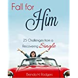 51p8weRCdUL. SL160 OU01 SS160  Fall for Him: 25 Challenges from a Recovering Single (Kindle Edition)