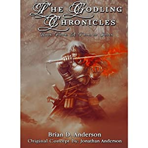 The Godling Chronicles: A Trial of Souls, Book 4   [Brian D. Anderson]