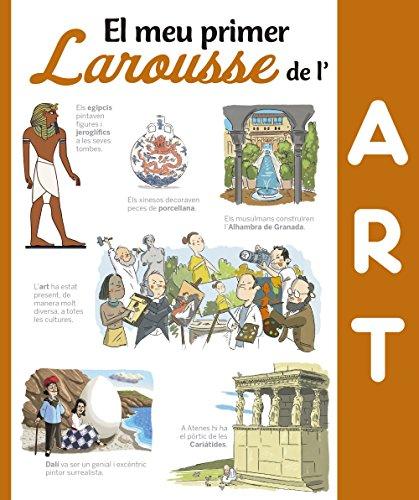 El Meu Primer Larousse De L'Art (Larousse - Infantil / Juvenil - Catalán - A Partir De 8 Años)