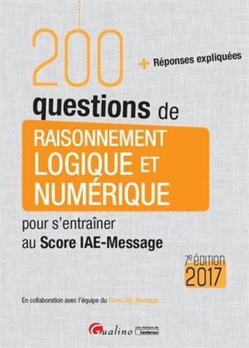 200-questions-de-raisonnement-logique-et-numerique-pour-sentrainer-au-score-iae-message