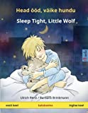 Head ööd, väike hundu - Sleep Tight, Little Wolf  Kakskeelne lasteraamat (eesti - inglise) (www childrens-books-bilingual com) (Estonian Edition)