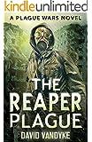The Reaper Plague (Plague Wars Series Book 6)