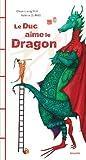 Le duc aime le dragon : deux fables chinoises