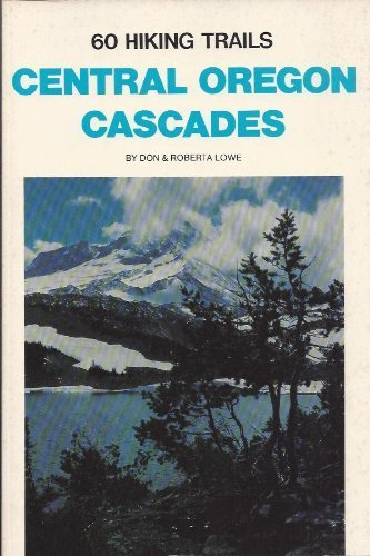 Sixty Hiking Trails Central Oregon Cascades (Hiking Central Cascades compare prices)