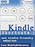 Kindle Shortcuts, Hidden Features, Kindle-Friendly Websites, Free eBooks & Email From Kindle: Concise User Guide for Kindle 2 (US & International), DX, 1, iPhone & iPod (Mobi  Manuals)