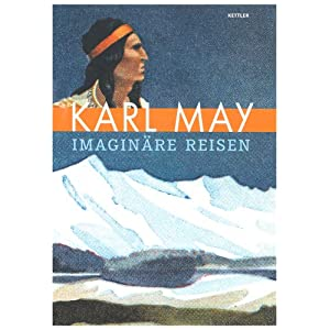 Karl May: Imaginäre Reisen