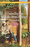 img - for Claiming the Single Mom's Heart (Hearts of Hunter Ridge) book / textbook / text book