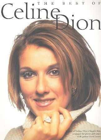 THE BEST OF CELINE DION : SONGBOOK FOR PIANO/VOICE/GUITAR - Noten/sheet music