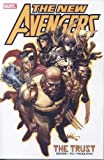 Brian Michael Bendis New Avengers Volume 7: The Trust TPB (Graphic Novel Pb)