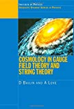 img - for Cosmology in Gauge Field Theory and String Theory (Graduate Student Series in Physics) book / textbook / text book