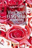 echange, troc Agnès Dumanget - Vivre votre Feng Shui au quotidien