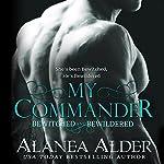 My Commander: Bewitched and Bewildered, Book 1 | Alanea Alder