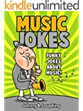 Music Jokes: Funny Jokes about Music and Musicians (Funny and Hilarious Joke Books) (English Edition)