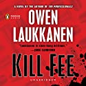Kill Fee: Stevens and Windemere, Book 3 (       UNABRIDGED) by Owen Laukkanen Narrated by Edoardo Ballerini