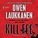 Kill Fee: Stevens and Windemere, Book 3 (       UNABRIDGED) by Owen Laukkanen Narrated by Edoardo Ballerini