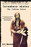 img - for Novembers Winter, The Indian Cries: The Most Powerful Indian Story in American History book / textbook / text book