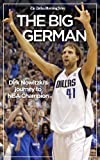 img - for The Big German: Dirk Nowitzki's journey to NBA champion book / textbook / text book