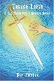 img - for Trevor Lupen: It All Begins With a Spinning Sword book / textbook / text book