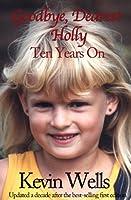 Goodbye, Dearest Holly: Ten Years On (English Edition)