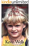 Goodbye, Dearest Holly: Ten Years On (English Edition)