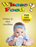 Children Books: Whose Food (Educational fun + Free game inside) (Curios Kids Collection)