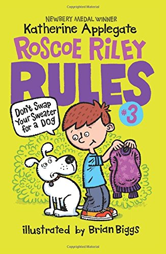 Don't Swap Your Sweater for a Dog (Roscoe Riley Rules)