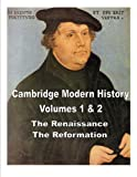 img - for Cambridge Modern History vol 1 & 2 - Renaissance and Reformation (Annotated) book / textbook / text book