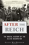 "Giles MacDonogh, ""After the Reich: The Brutal History of the Allied Occupation"" (Basic Books, 2007)"